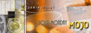 """Turning Point Real Estate """"Your Monday MOJO"""""""